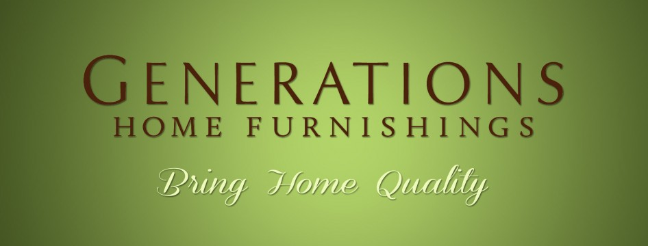 Generations Home Furnishings – Bring Home Quality